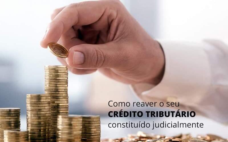 Como Reaver O Seu Credito Tributario Constituido Judicialmente Post (1) - Escritório de Advocacia na Barra da Tijuca | MF Miller Advogados